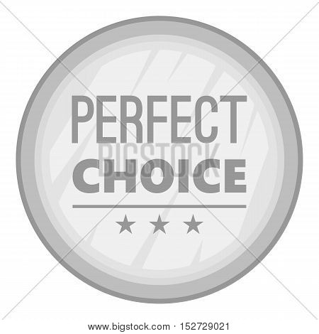 Label perfect choice icon. Gray monochrome illustration of label perfect choice vector icon for web