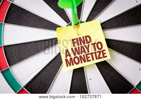 Find a Way to Monetize