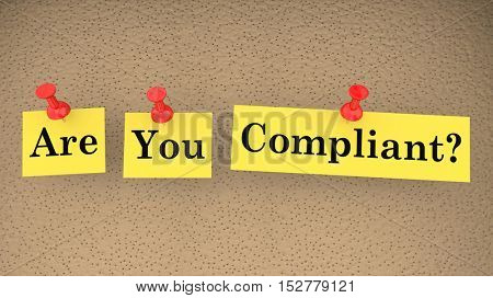 Are You Compliant Words Compliance Follow Laws Rules 3d Illustration