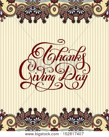 Thanks Giving Day decorative greeting card with  handwritten inscription to holiday design, typographic vector illustration