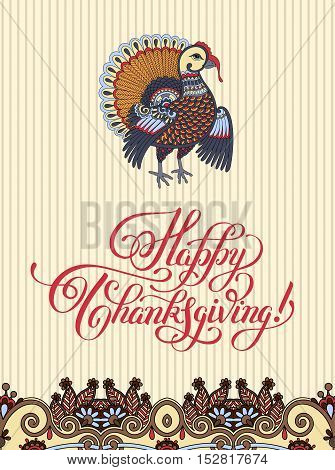 Happy Thanksgiving Day decorative greeting card with turkey and handwritten inscription to holiday design, typographic vector illustration