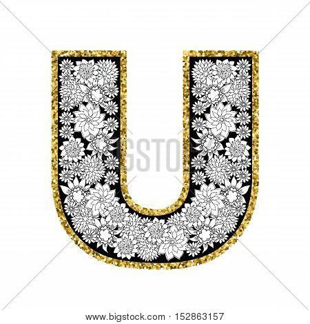 Hand drawn floral alphabet design. Gold glittering contour. Letter U. Vector EPS8 illustration.