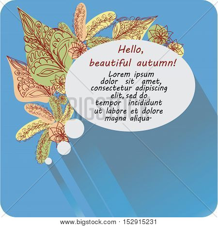 The message in the oval. Hello, autumn! Banner, poster. Design images to create greetings, invitations, posters, brief information.
