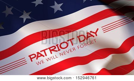 Patriot Day. American flag background. Vector illustration. 11 th September. Poster cards banners template