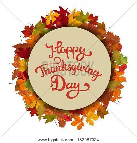 Happy Thanksgiving. Hand drawn lettering on light background with yellow autumn leaves. Vector illustration.