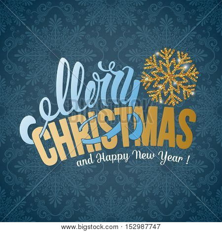 Christmas greeting card with golden glitter decorated snowflake. Calligraphic lettering Merry Christmas and Happy New Year on blue winter background. Vector stock illustration.