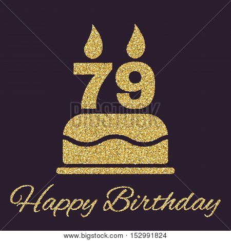 The birthday cake with candles in the form of number 79 icon. Birthday symbol. Gold sparkles and glitter Vector illustration