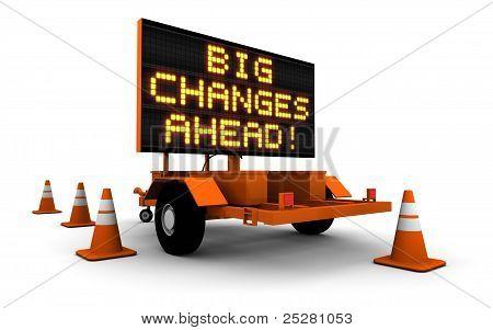 Big Changes - Construction Sign Message