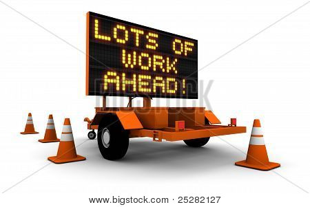 Lots Of Work Ahead! - Construction Sign