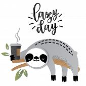 Cute Vector Sloth Bear Animal With Coffee. Lazy Day. Can Be Used For Cards, Flyers, Posters, T-shirt poster