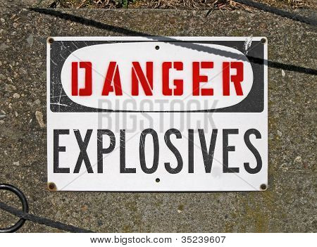 Danger Explosives, Warning Message On Signboard