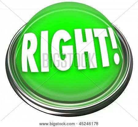 A round green button in metal and light with the word Right to indicate a correct answer or response and tally your score for a test or quiz
