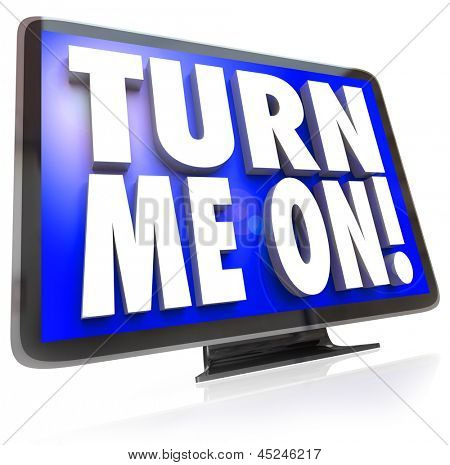 An HDTV television with words Turn Me On telling you to watch the cable satellite or broadcast TV for a special program or event
