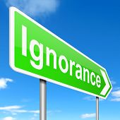 foto of unawares  - Illustration depicting a sign with an ignorance concept - JPG