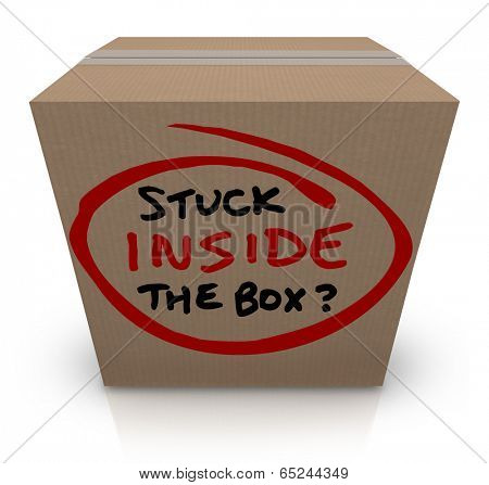 Stuck Inside the Box lacking new, fresh ideas same stale old