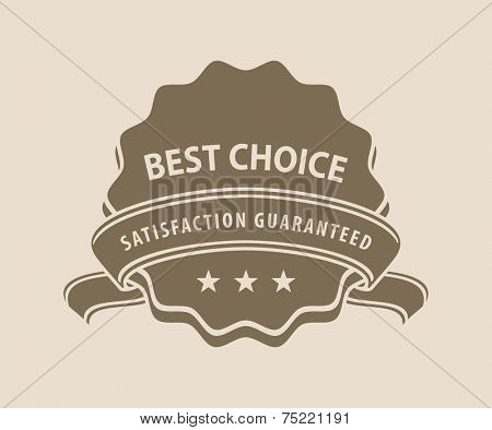 Best choice and satisfaction guaranteed label.  Vector illustration