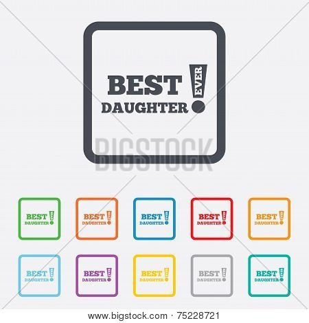 Best daughter ever sign icon. Award symbol.