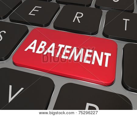 Abatement word on a computer keyboard button to illustrate a problem, issue or nuisance in violation of law or rules that is being corrected, removed or solved