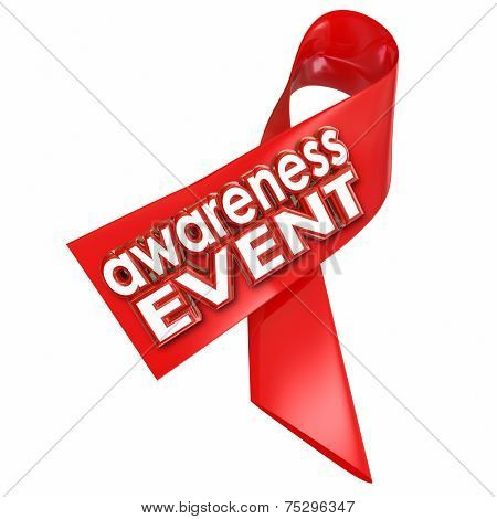 Awareness Event words on a red ribbon for a fundraiser or other charity walk or run to find a cure to a disease or illness like cancer