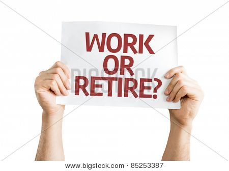 Work or Retire? card isolated on white background