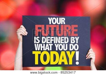 Your Future is Defined by What you Do Today card with bokeh background