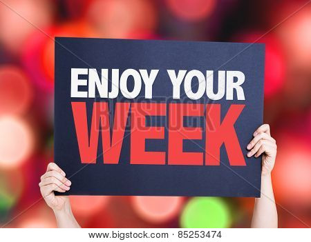 Enjoy Your Week card with colorful background with defocused lights