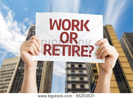Work or Retire? card with a urban background