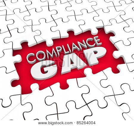 Compliance Gap words in a puzzle hole to illustrate not following rules, laws, regulations, standards, guidelines or requirements