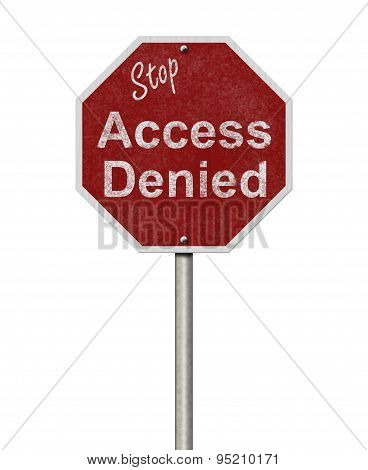 Weathered Stop Access Denied Road Sign