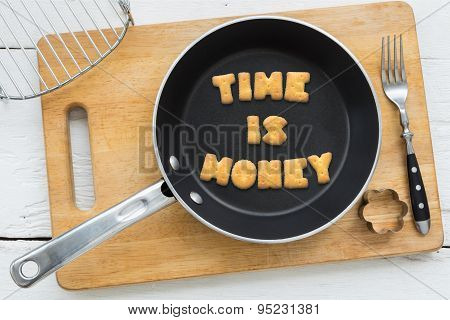 Letter Biscuits Quote Time Is Money And Cooking Equipments.