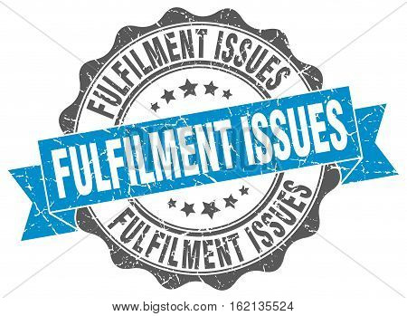 fulfilment issues. stamp. sign. seal. round. retro. ribbon