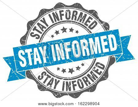 stay informed. stamp. sign. seal. round. retro. ribbon