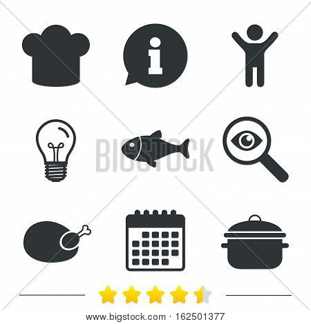 Chief hat and cooking pan icons. Fish and chicken signs. Boil or stew food symbol. Information, light bulb and calendar icons. Investigate magnifier. Vector