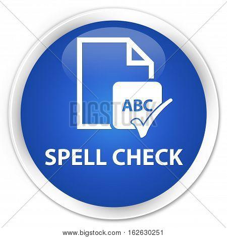 Spell Check Document Premium Blue Round Button