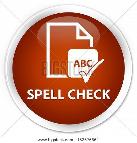 Spell Check Document Premium Brown Round Button