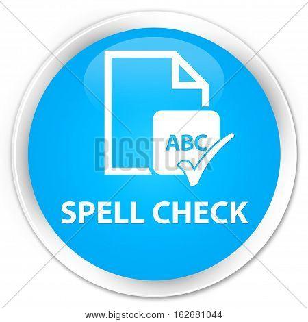 Spell Check Document Premium Cyan Blue Round Button