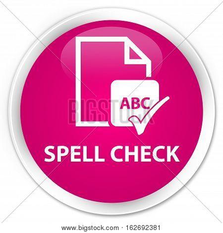 Spell Check Document Premium Pink Round Button