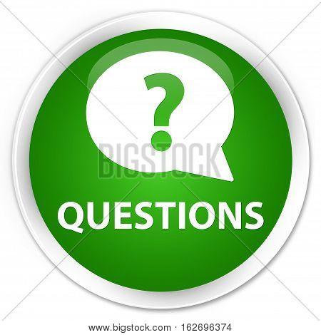 Questions (bubble Icon) Premium Green Round Button