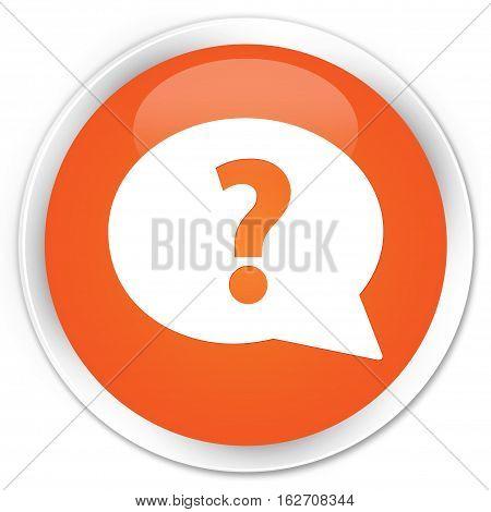 Question Mark Bubble Icon Premium Orange Round Button