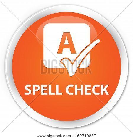 Spell Check Premium Orange Round Button