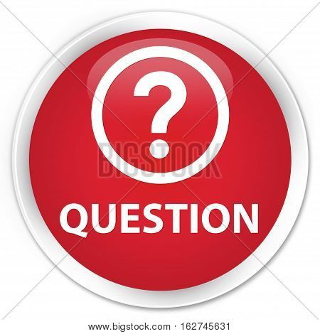 Question Premium Red Round Button