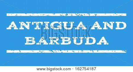 Antigua and Barbuda watermark stamp. Text tag between horizontal parallel lines with grunge design style. Rubber seal stamp with dirty texture. Vector white color ink imprint on a blue background.