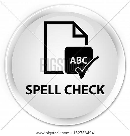 Spell Check Document Premium White Round Button