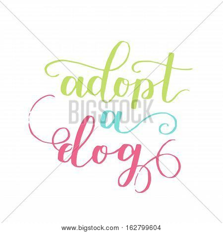 Dog Adoption Hand Written Lettering. Brush Lettering Quote About The Dog Adopt A Dog . Vector Motiva