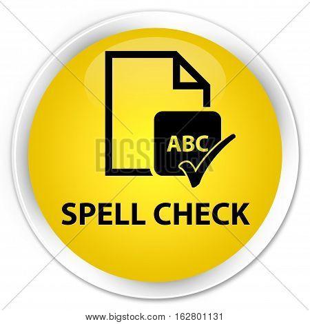 Spell Check Document Premium Yellow Round Button