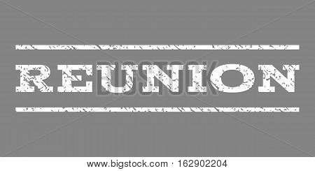 Reunion watermark stamp. Text caption between horizontal parallel lines with grunge design style. Rubber seal stamp with unclean texture. Vector white color ink imprint on a gray background.
