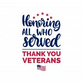 Honoring All Who Served, Hand Lettering With Usa Flag Illustration. November 11 Holiday Background.  poster