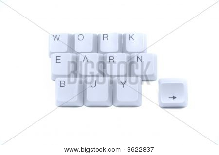 Work, Earn, Buy