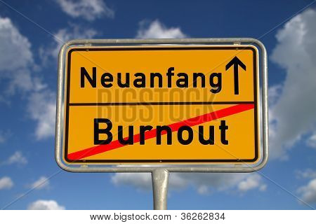 German Road Sign  Burnout And New Beginning