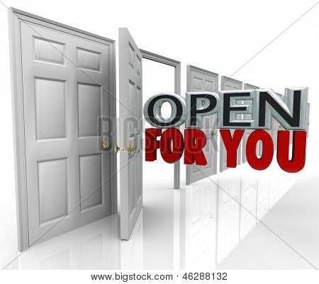 The words Open For You emerging from an opening door to illustrate and always open and inviting policy for an office, store or customer service or support department